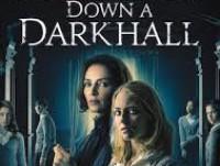 Down a Dark Hall (2018) : โรงเรียนปีศาจ