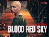 Blood Red Sky (ฟ้าสีเลือด)